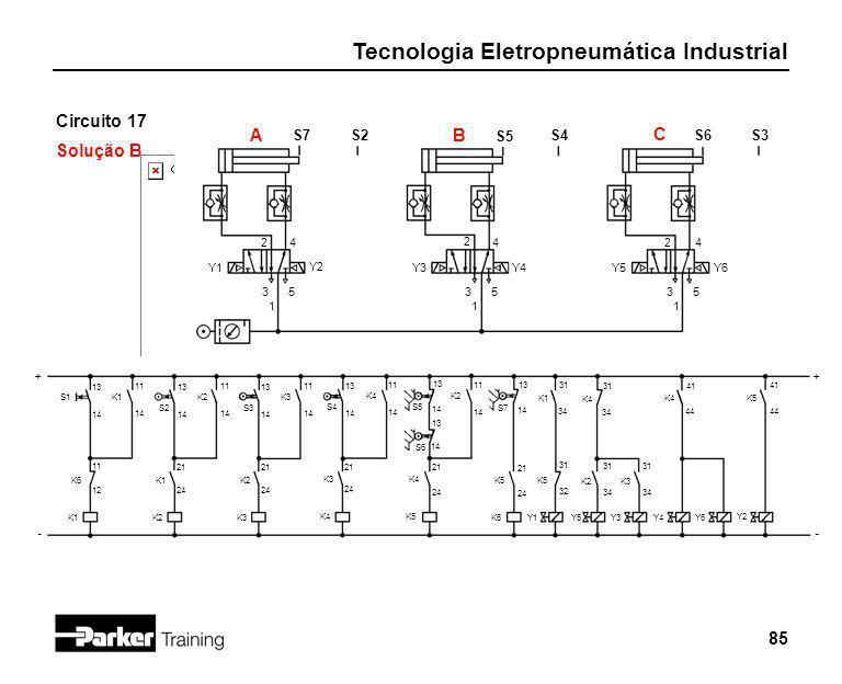 Tecnologia Eletropneumática Industrial 85 Circuito 17 Solução B 2 1 3 4 5 Y1 S7 + - S2 A S5 S4 B S1 13 14 K6 11 12 K1 2 1 3 4 5 Y3 S6 S3 C 2 1 3 4 5 Y