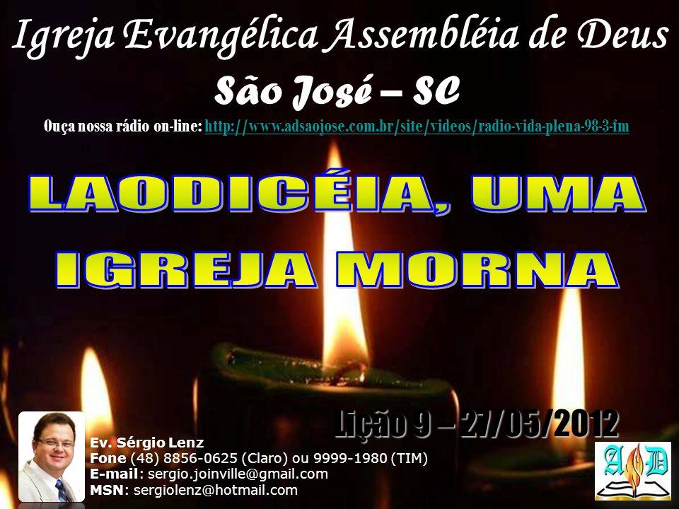 Igreja Evangélica Assembléia de Deus São José – SC Ouça nossa rádio on-line: http://www.adsaojose.com.br/site/videos/radio-vida-plena-98-3-fmhttp://ww
