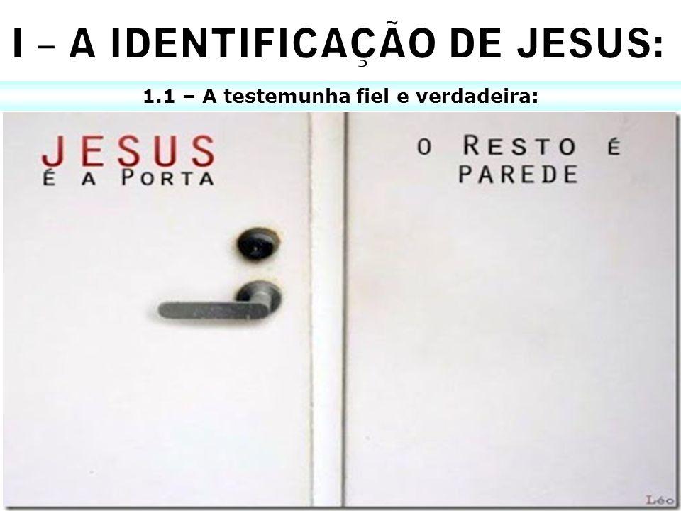 1.1 – A testemunha fiel e verdadeira: x