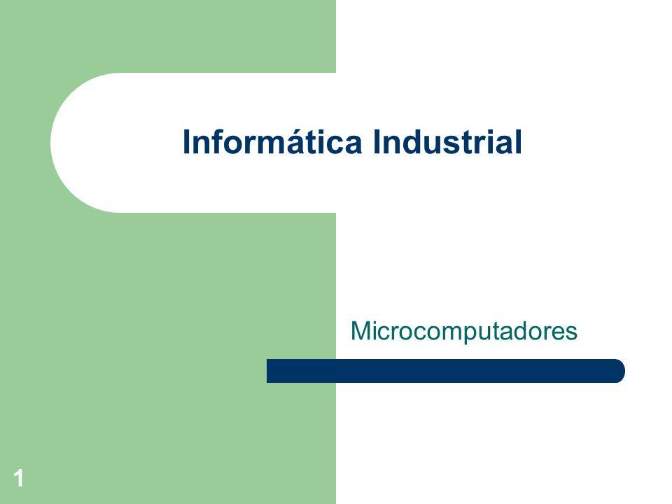 1 Informática Industrial Microcomputadores