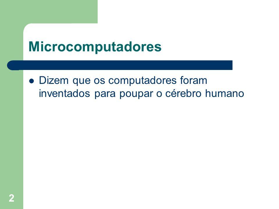 2 Dizem que os computadores foram inventados para poupar o cérebro humano