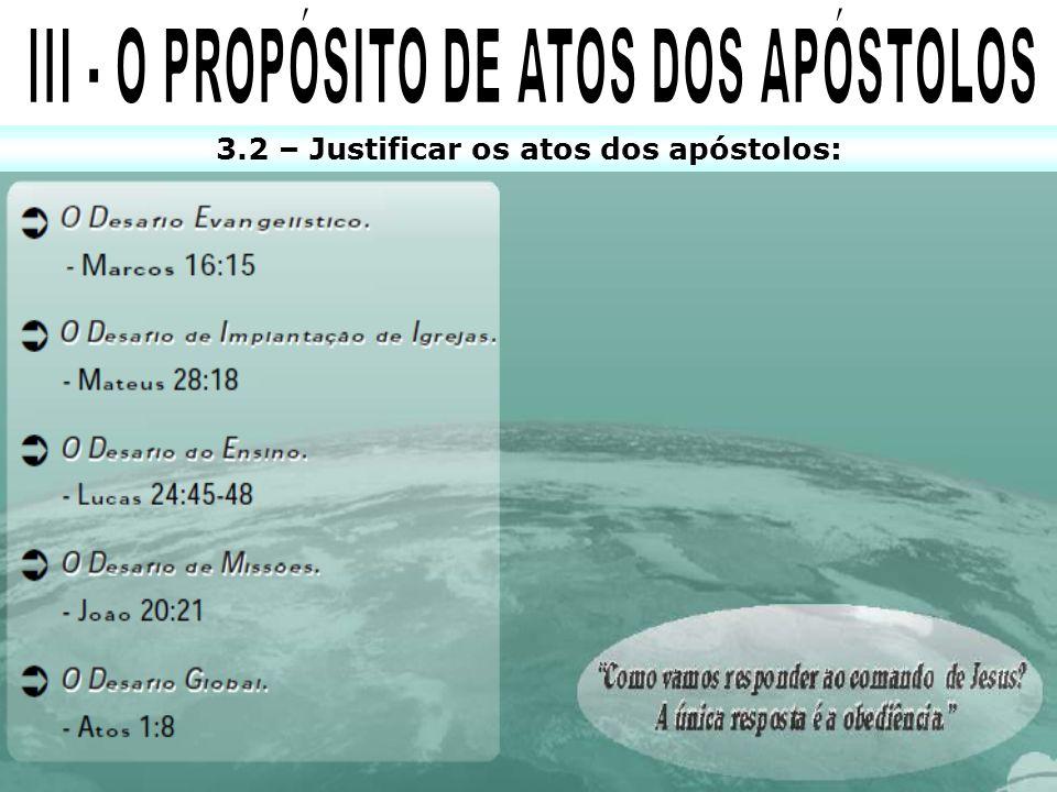 3.2 – Justificar os atos dos apóstolos: