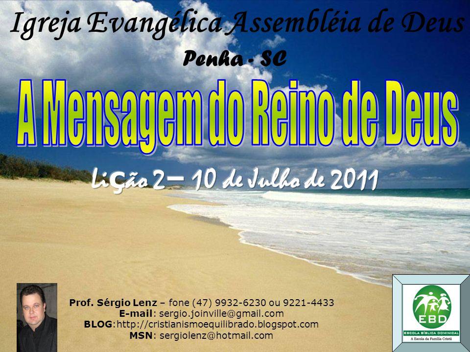Lição 2 10 de Julho de 2011 […] O tempo está cumprido, e o Reino de Deus está próximo.