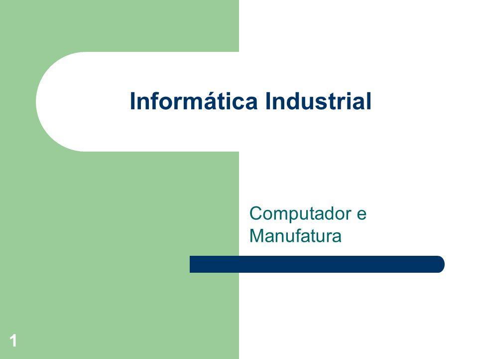 1 Informática Industrial Computador e Manufatura