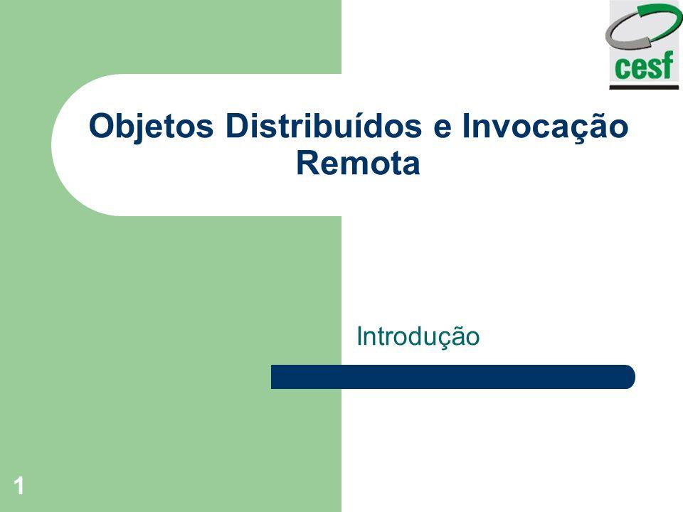 1 Objetos Distribuídos e Invocação Remota Introdução