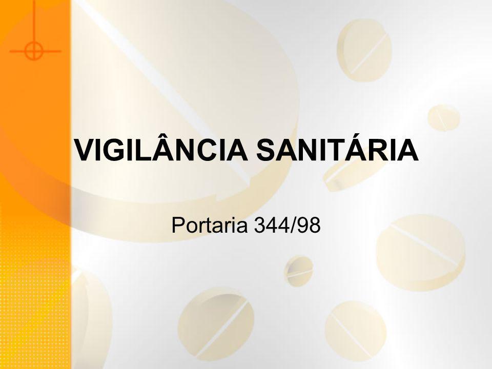 VIGILÂNCIA SANITÁRIA Portaria 344/98