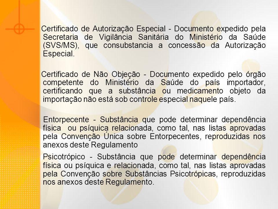 Certificado de Autorização Especial - Documento expedido pela Secretaria de Vigilância Sanitária do Ministério da Saúde (SVS/MS), que consubstancia a