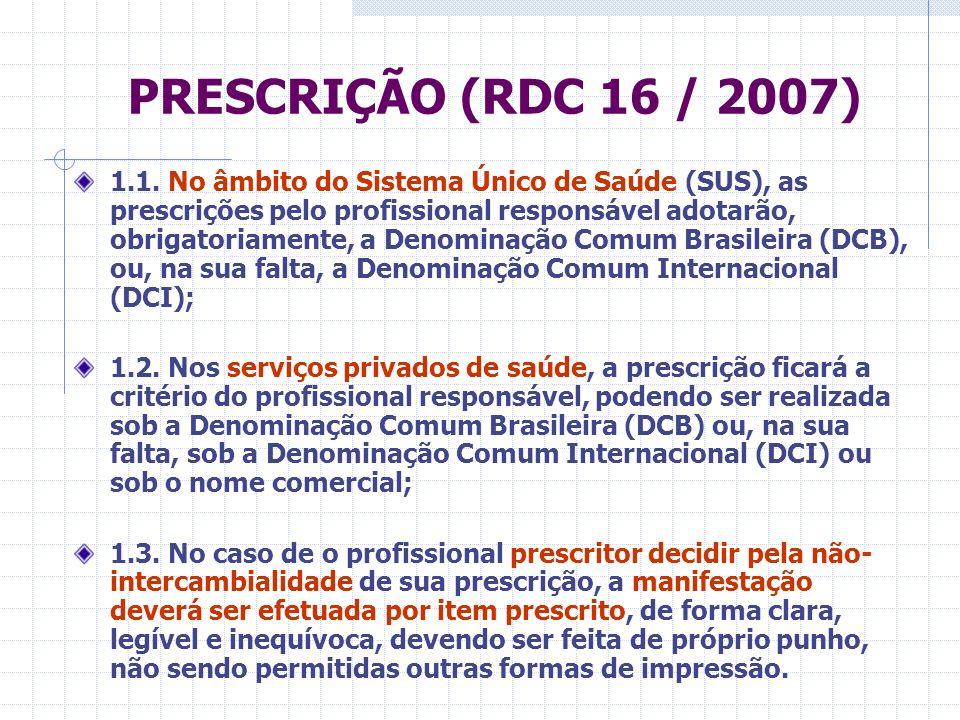 DISPENSAÇÃO (RDC 16 / 2007) 2.1.