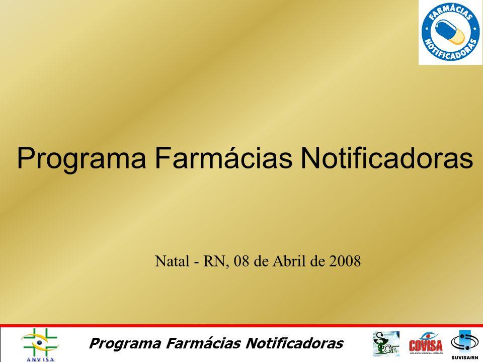 Programa Farmácias Notificadoras Farmácias Notificadoras Critérios para Adesão Estar de acordo com as exigências da VISA e CRF do Estado Farmacêutico presente durante todo o horário de funcionamento Participar da capacitação Firmar termo de cooperação