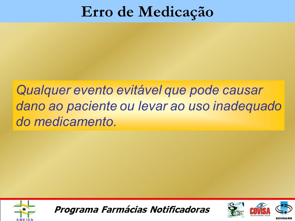 Programa Farmácias Notificadoras Notificações prioritárias: Inefetividade Terapêutica VI.Medicamentos das seguintes classes: Antiarrítimicos Digitálic