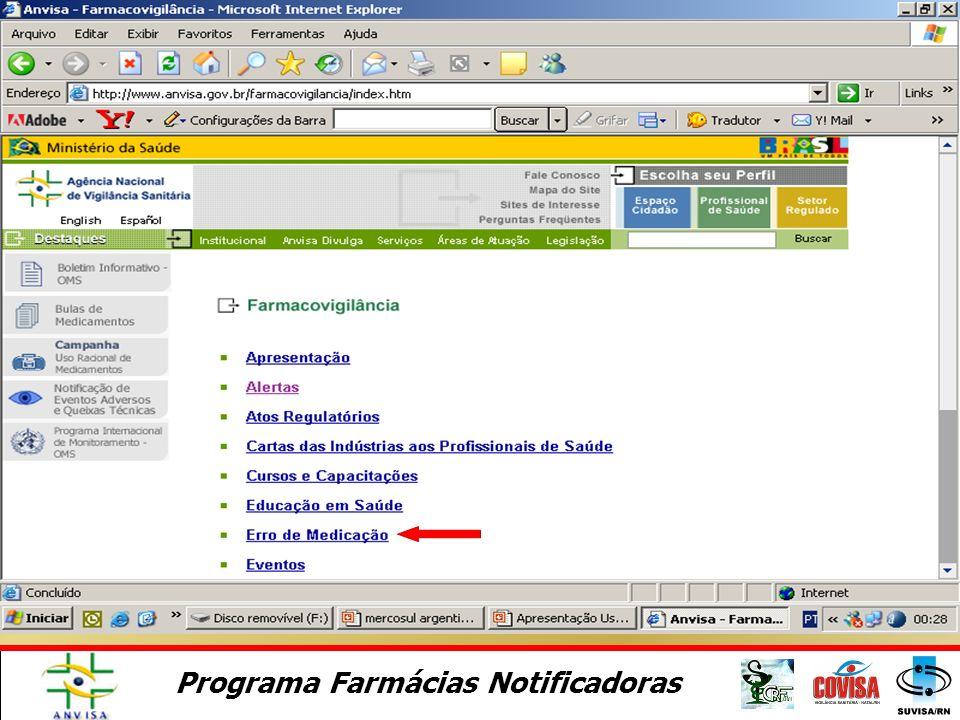 Programa Farmácias Notificadoras Exemplos de medicamentos com Índice Terapêutico estreito Ácido valpróico Aminofilina Amiodarona Aminoglicosídeos Carb