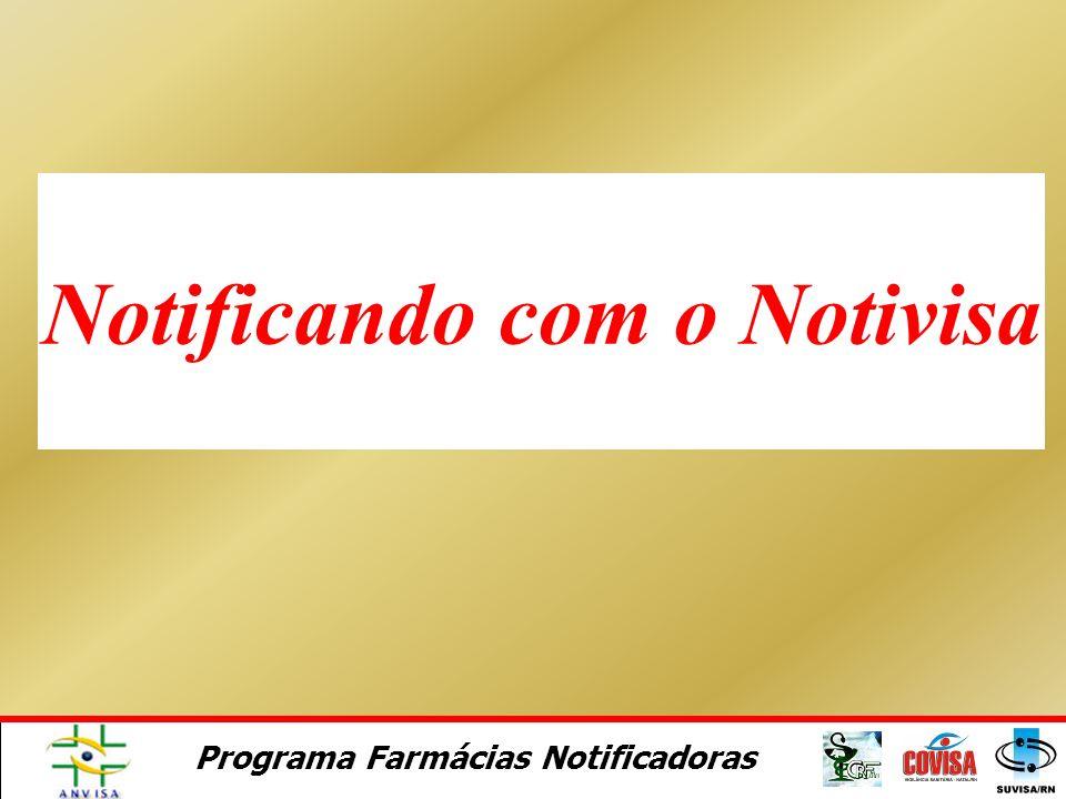 Programa Farmácias Notificadoras PRÁTICAS CLÍNICAS E A NOTIFICAÇÃO DE PRMs COMO ENTRADAS DO SISTEMA DE FARMACOVIGILÂNCIA SISTEMA DE FARMACOVIGILÂNCIA