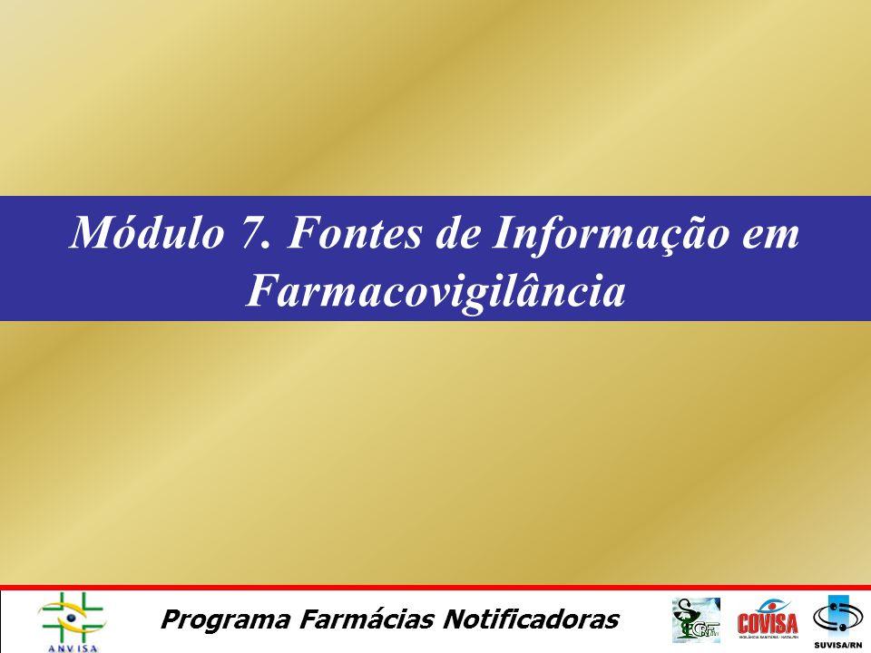 Programa Farmácias Notificadoras Fluxo de Informações – F: Alertas e Informes oficiais Farmácias Notificadoras (recebimento e avaliação da nova inform