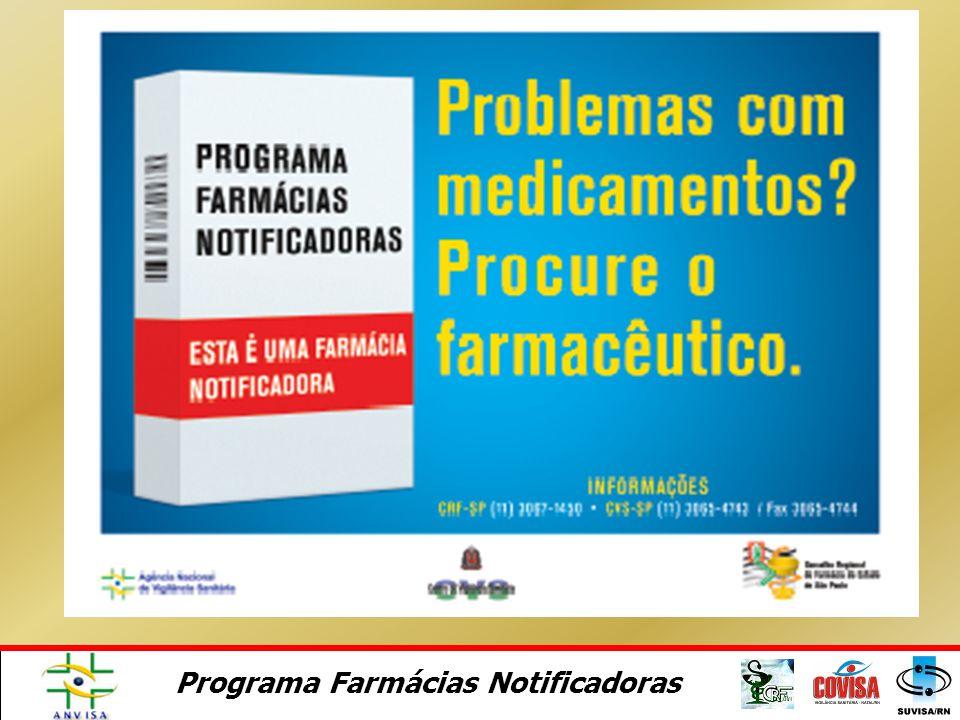 Programa Farmácias Notificadoras Critérios de Seleção Situação regular perante as Autoridades Sanitárias Situação regular perante o CRF Assistência Fa