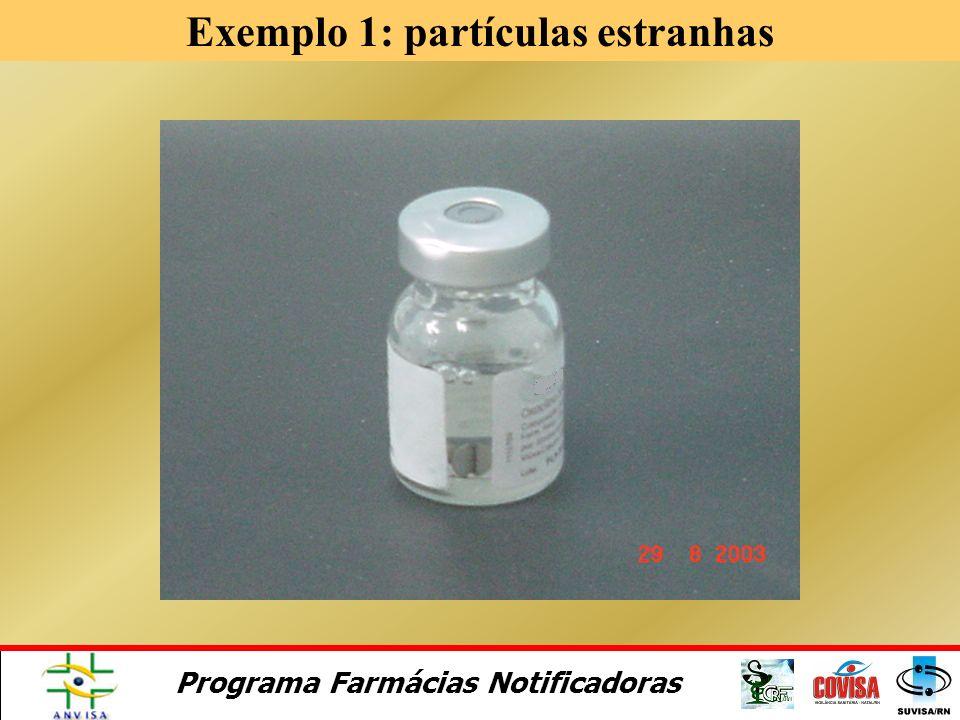 Programa Farmácias Notificadoras Exemplos 1.A impressão do lote e validade apagam com facilidade. Possível utilização de tinta inadequada 2.Mesmo obed