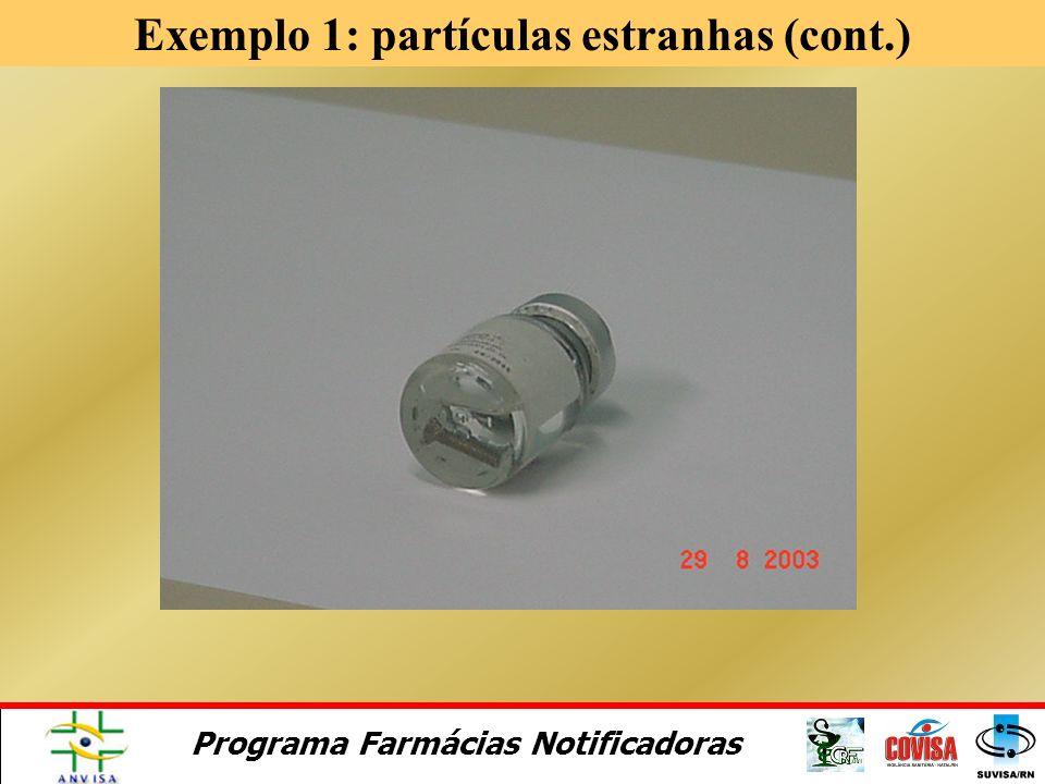 Programa Farmácias Notificadoras Exemplo 1: partículas estranhas