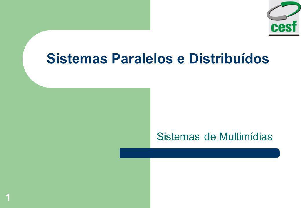 1 Sistemas Paralelos e Distribuídos Sistemas de Multimídias