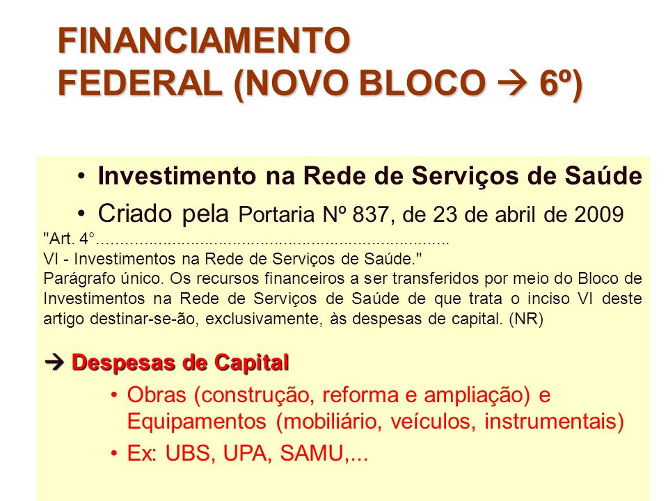 Investimento na Rede de Serviços de Saúde Criado pela Portaria Nº 837, de 23 de abril de 2009
