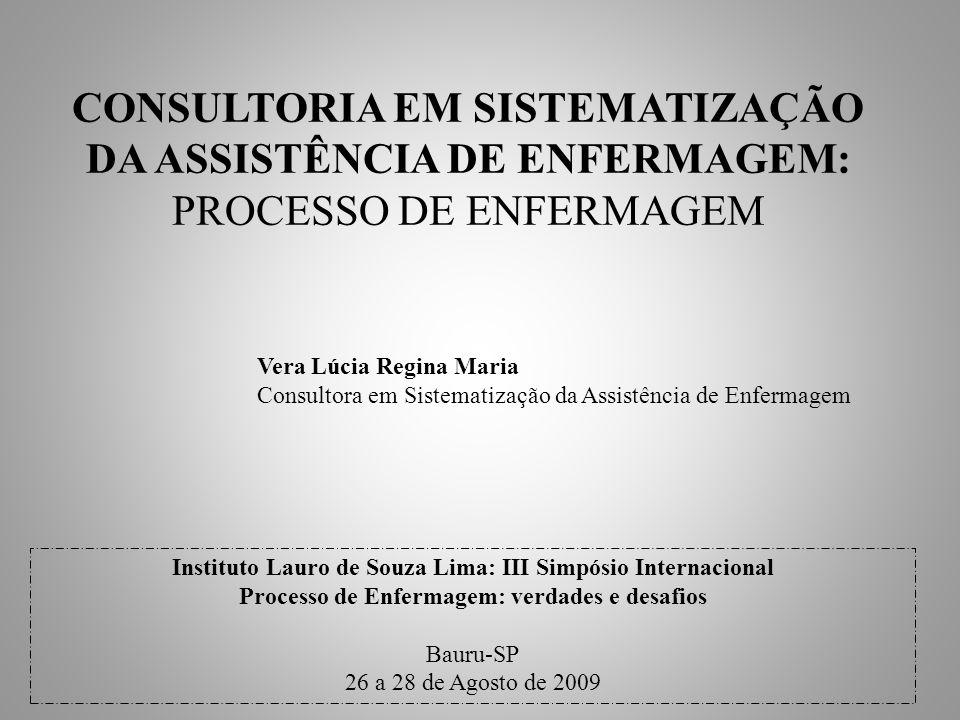 CONSULTORIA EM SISTEMATIZAÇÃO DA ASSISTÊNCIA DE ENFERMAGEM: PROCESSO DE ENFERMAGEM CONSULTORIA -Atividade profissional:prestação de serviços por pessoa física ou jurídica (mudanças) -Especialista: competência reconhecida na área -Processo colaborativo: empresa e consultor -Objetivos: diagnóstico e formulação de soluções -Ações: orientação, aconselhamento, fornecimento de subsídios, transferência de conhecimento, suporte, recomendações e acompanhamento de novas experiências
