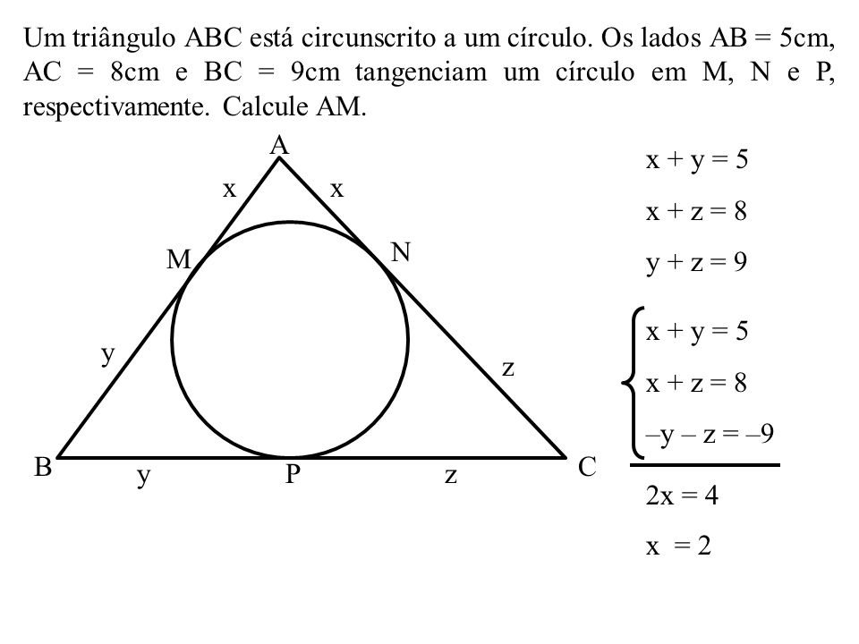 Os segmentos PA, PB e QR são tangentes ao círculo da figura em A, B e C, respectivamente. Se PA = 8, calcule o perímetro do triângulo PQR. B A P C Q R