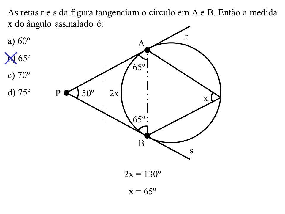 Na figura, ABC é um triângulo inscrito no círculo, sendo BC diâmetro. A reta t é tangente ao círculo em A; e são os ângulos que t forma com AB e AC, r