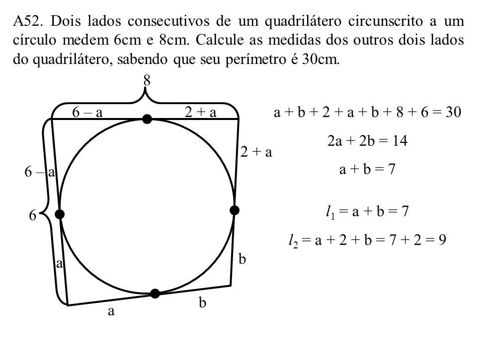 As bases de um trapézio isósceles circunscrito a um círculo medem 5 e 9. Calcule a medida de cada um dos lados não-paralelos. x xx x y yy y 9 5 2x = 5