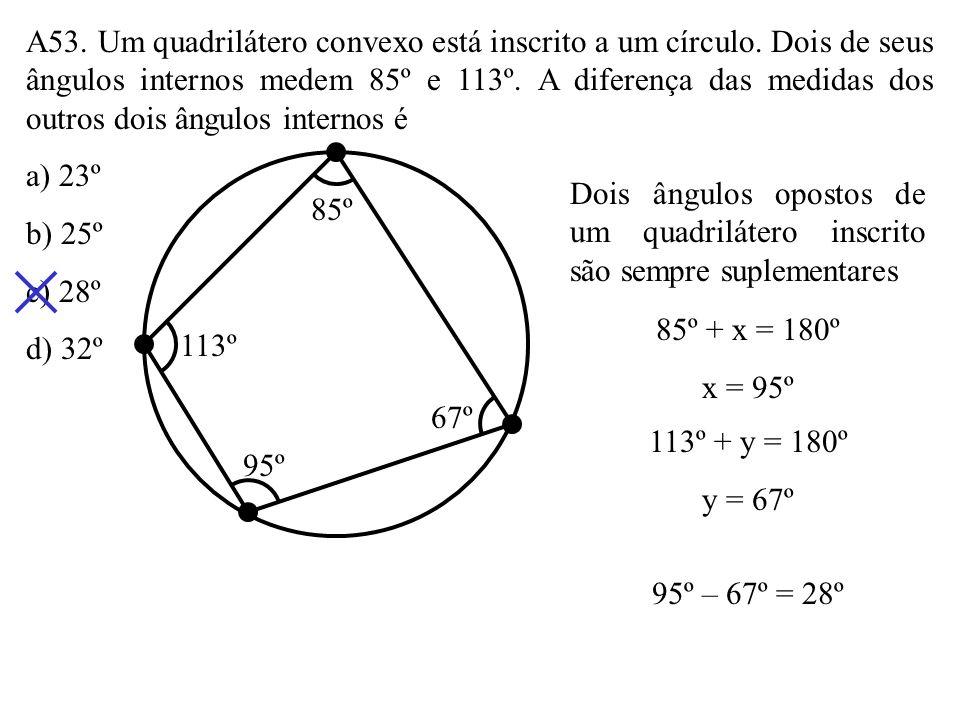 A52. Dois lados consecutivos de um quadrilátero circunscrito a um círculo medem 6cm e 8cm. Calcule as medidas dos outros dois lados do quadrilátero, s