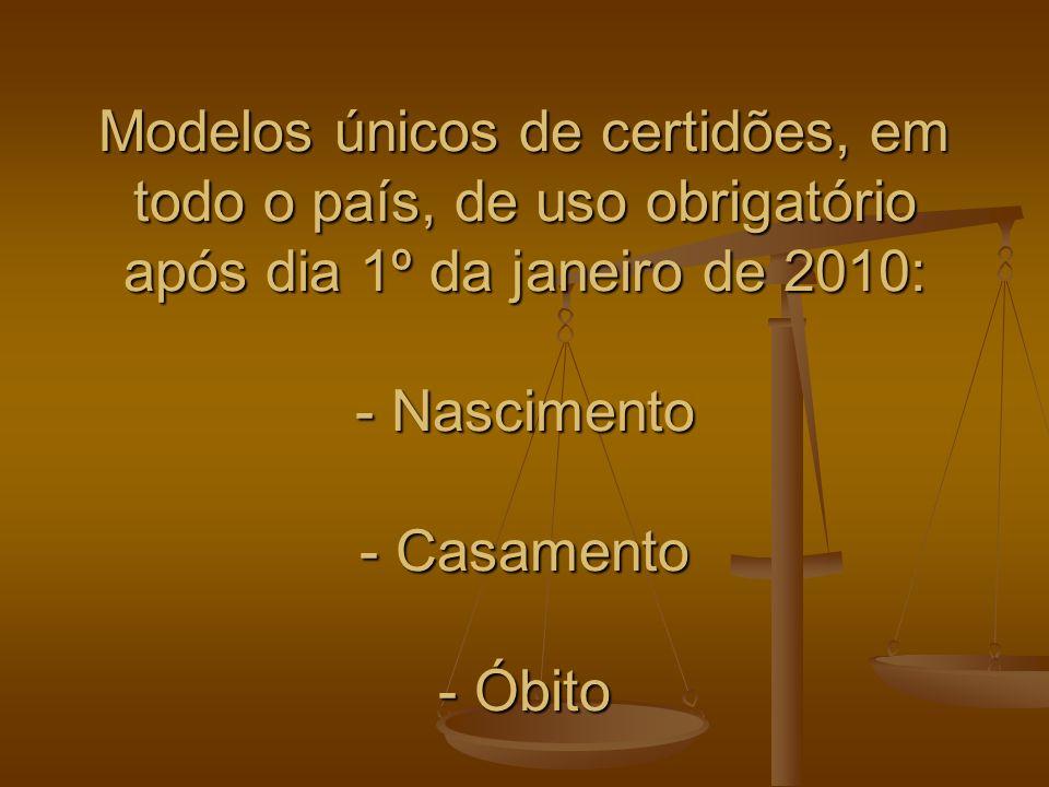OUTRAS OBSERVAÇÕES Certidões de inteiro teor, de natimorto e do livro E, a partir de 01/01/2010 devem ter o número da matrícula na parte superior da mesma, contudo, não possuem forma padronizada.