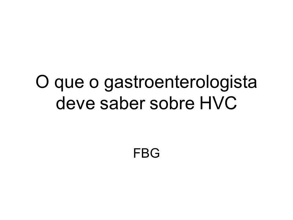 O que o gastroenterologista deve saber sobre HVC FBG
