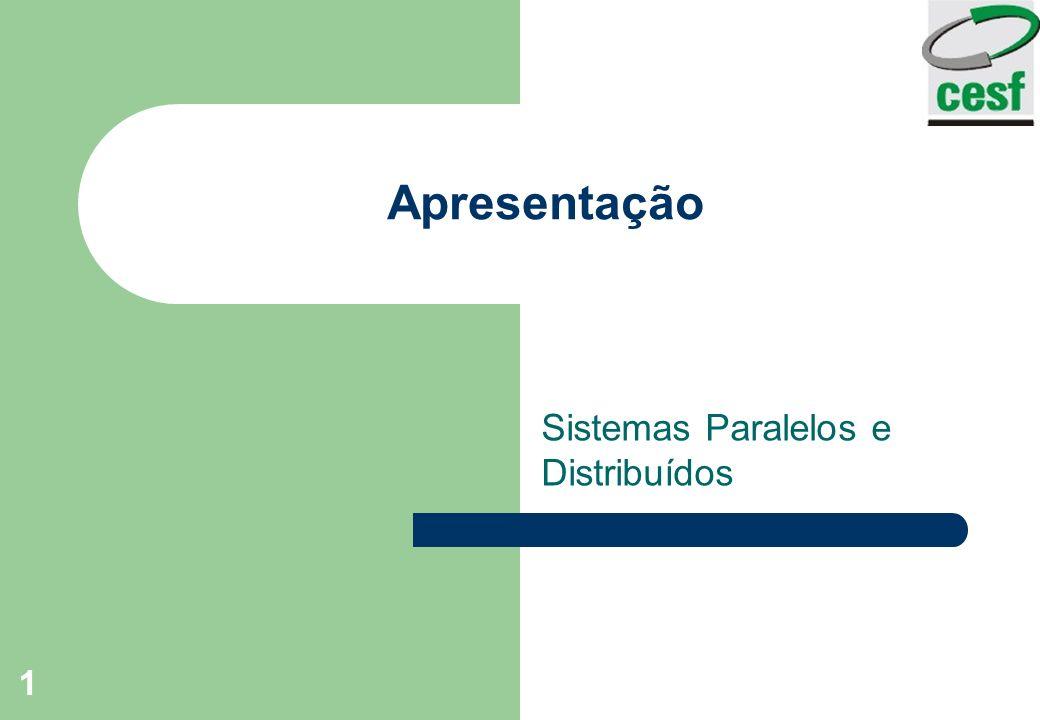 1 Apresentação Sistemas Paralelos e Distribuídos
