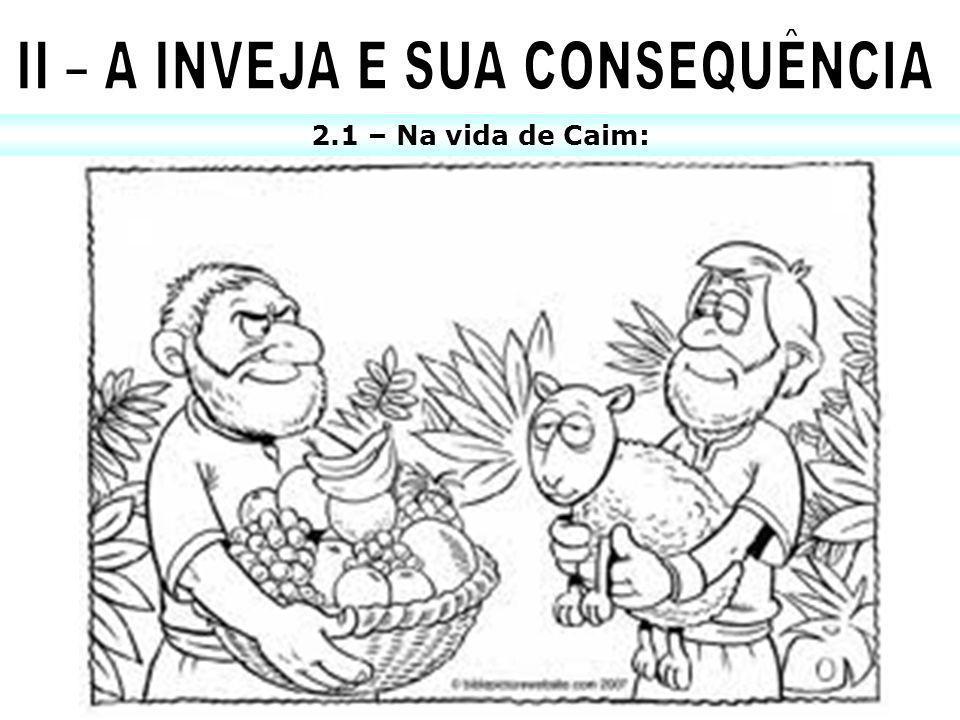 2.1 – Na vida de Caim: