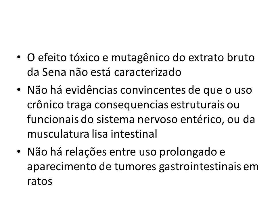 O efeito tóxico e mutagênico do extrato bruto da Sena não está caracterizado Não há evidências convincentes de que o uso crônico traga consequencias e
