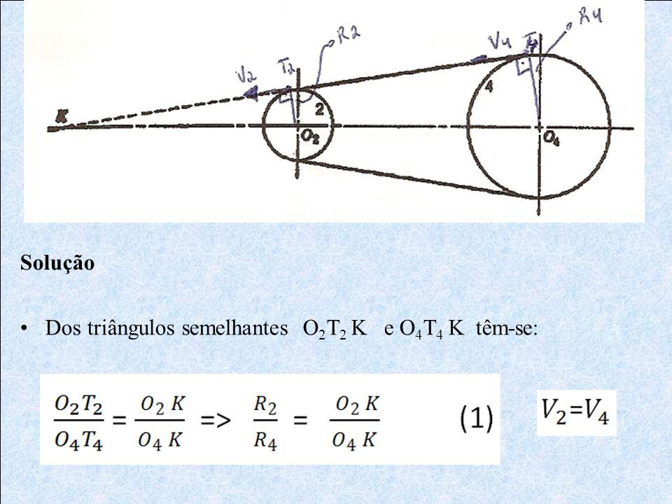 Solução Dos triângulos semelhantes O 2 T 2 K e O 4 T 4 K têm-se: