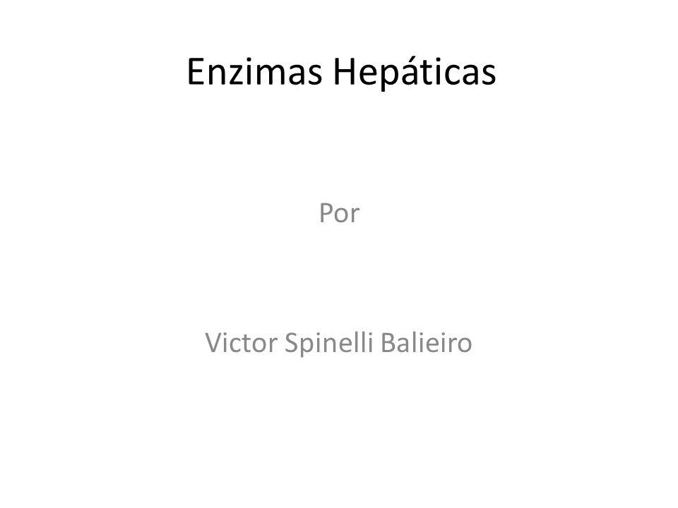 Enzimas Hepáticas Por Victor Spinelli Balieiro