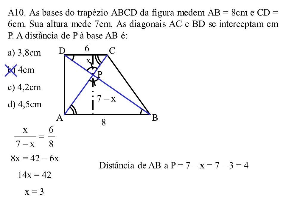 A9. Na figura, o valor de x é: a) 9 b) 10 c) 11 d) 12 x 2 8 4 6 5 caso L.L.L. 4 + 8 6 = x 5 6x = 60 x = 10