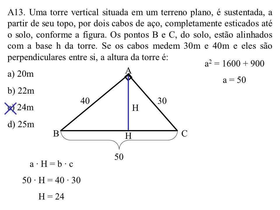 A12. (Fatec – SP) Na figura, ABCD é um retângulo. A medida do segmento EF é: a) 0,8 b) 1,4 c) 2,6 d) 3,2 D E F AB C 4 3 3 2 + 4 2 = a 2 a 2 = 25 a = 5
