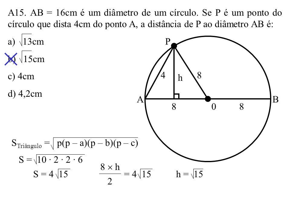 A14. Na figura, ABCD é um quadrado cujo lado mede 2cm e BDE é um triângulo eqüilátero. A distância entre os pontos C e E é, em centímetros, a) 2 ( 3 –