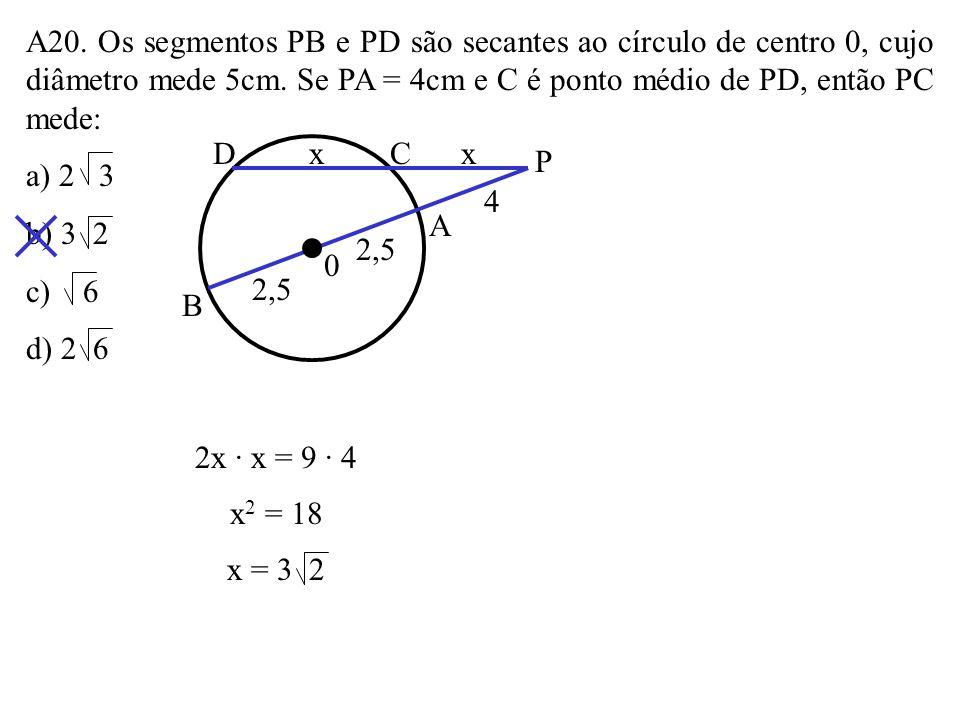 A19. As medianas relativas aos catetos de um triângulo retângulo medem 73cm e 52cm. Calcule a hipotenusa desse triângulo. a a 73 52 b b x 73 = 4b 2 +