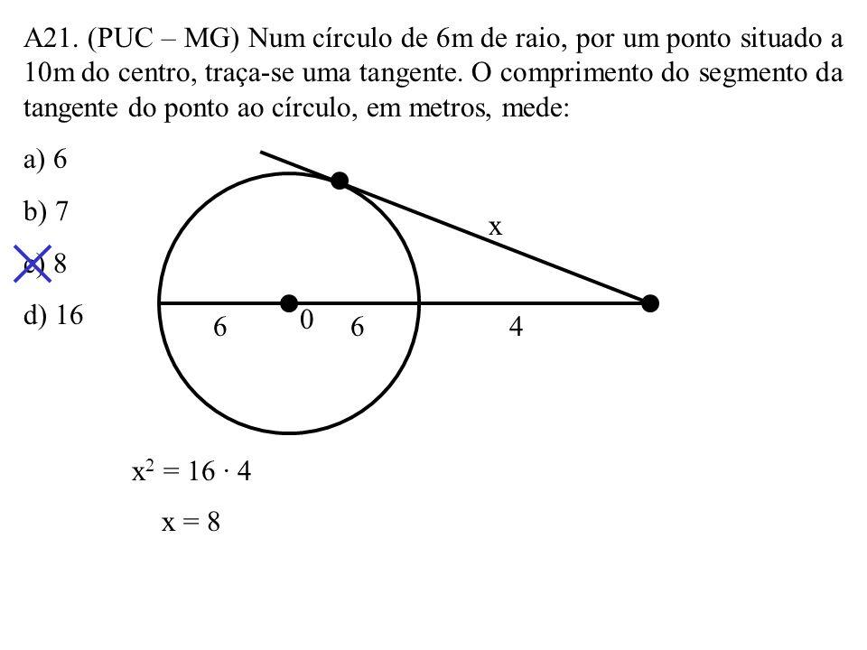 A20. Os segmentos PB e PD são secantes ao círculo de centro 0, cujo diâmetro mede 5cm. Se PA = 4cm e C é ponto médio de PD, então PC mede: a) 2 3 b) 3