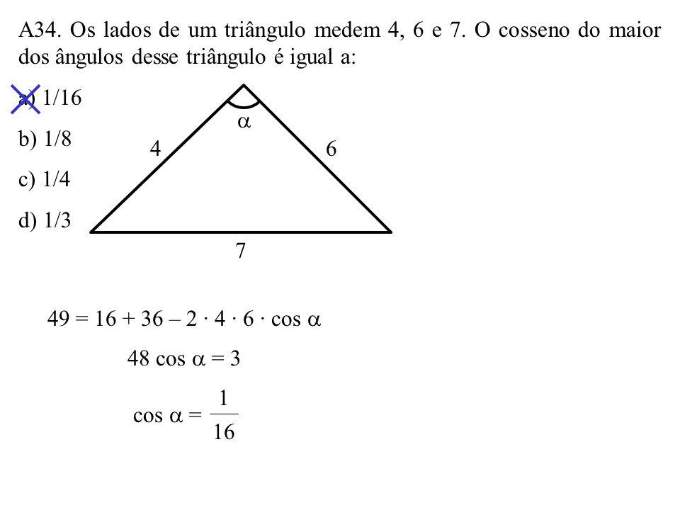 A33. Num triângulo ABC, AB = 2, AC = 3 e B = 60º. Calcule os ângulos e Ĉ. A B C 2 3 60º Ĉ3 sen 60º = sen Ĉ 2 3 = 2 3 2 2 3 3 ·= sen Ĉ 2 sen Ĉ = 2