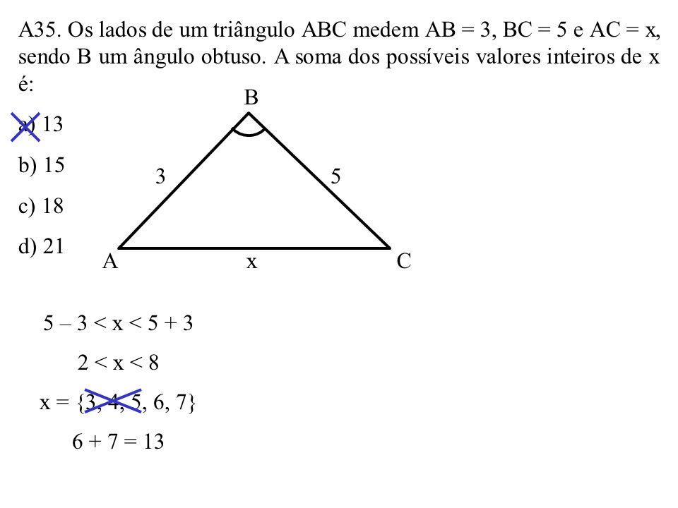 A34. Os lados de um triângulo medem 4, 6 e 7. O cosseno do maior dos ângulos desse triângulo é igual a: a) 1/16 b) 1/8 c) 1/4 d) 1/3 46 7 49 = 16 + 36