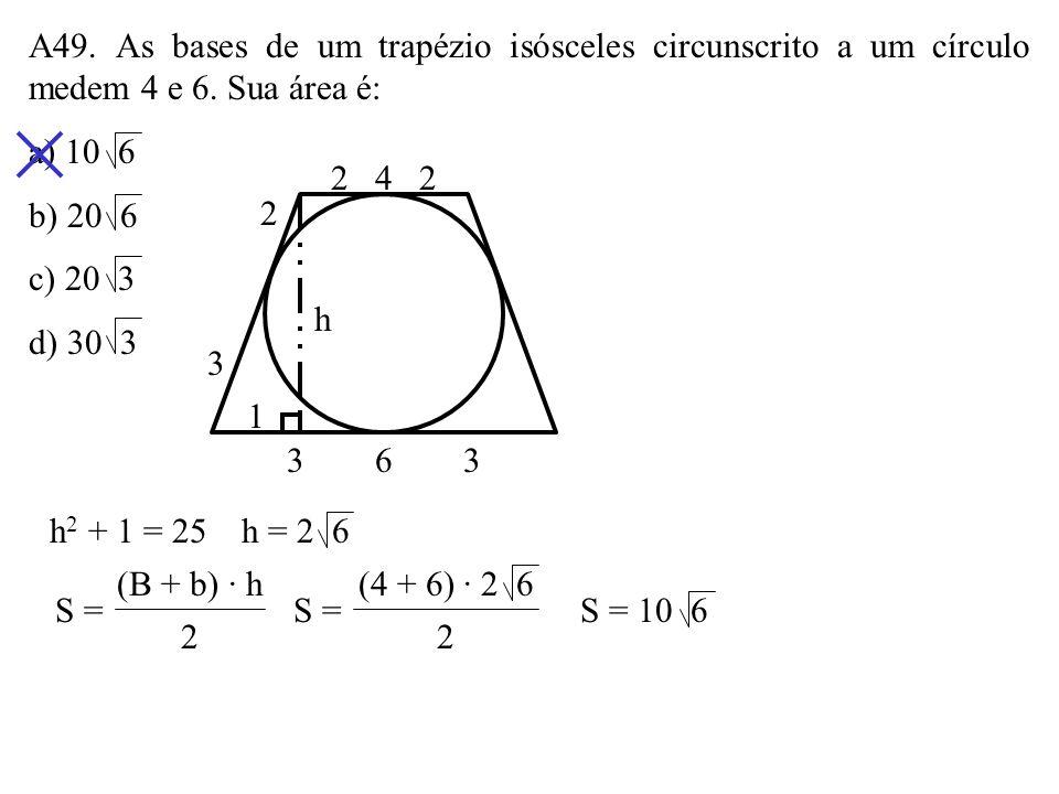 A48. As bases de um trapézio retângulo medem 10cm e 6cm e um dos seus ângulos mede 45º. Sua área é, em cm 2, a) 24 b) 28 c) 32 d) 36 6 10 45º 64 h tg