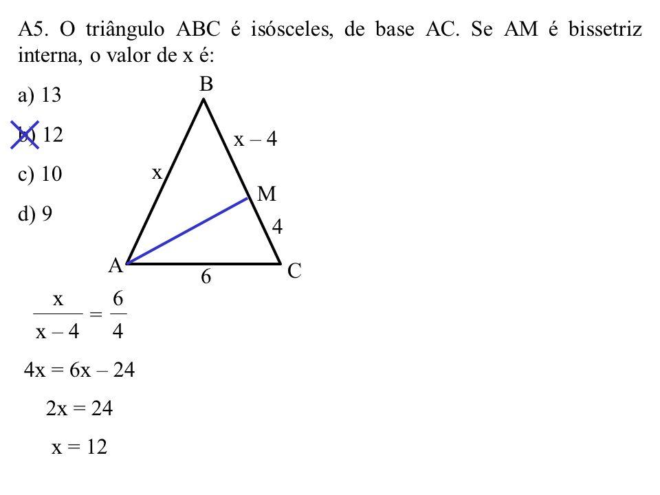 A4. Na figura, as retas r, s e t são paralelas cortadas por duas transversais. Se AC = AB, o perímetro do triângulo ABC é: a) 24 b) 25 c) 27 d) 30 60º