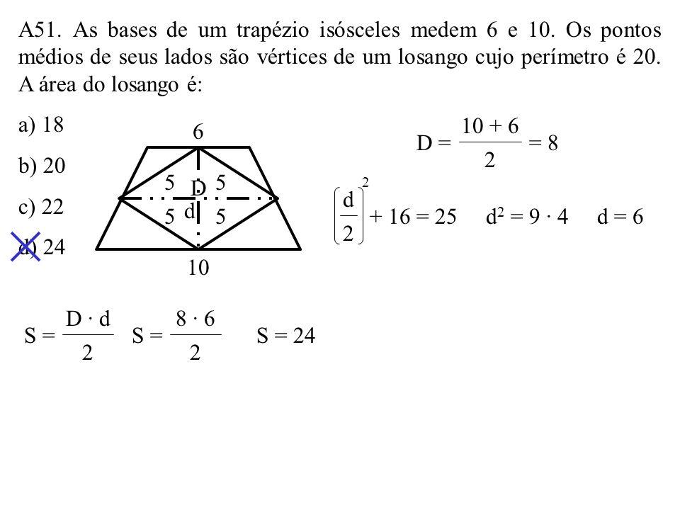 A50. O perímetro de um losango é 24cm e a distância entre dois de seus lados opostos é 3cm. Sua área é, em cm 2, a) 16 b) 18 c) 20 d) 24 6 6 6 6 1,5 S