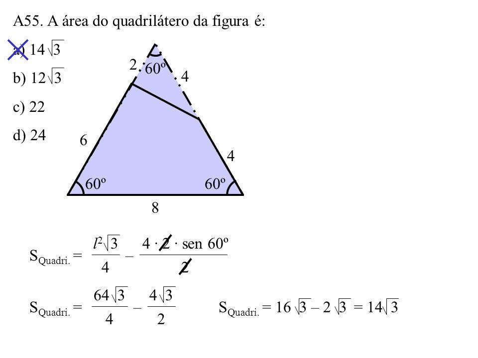 A54. A figura mostra um retângulo subdividido em quatro retângulo menores. As áreas de três desses retângulo estão indicadas. A área do retângulo em q