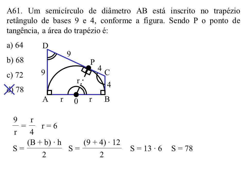 A60. Na figura, a corda AB do círculo de 6m de raio é lado de um triângulo eqüilátero nele inscrito. A área da região assinalada é, em m 2, a) 3(4 – 2