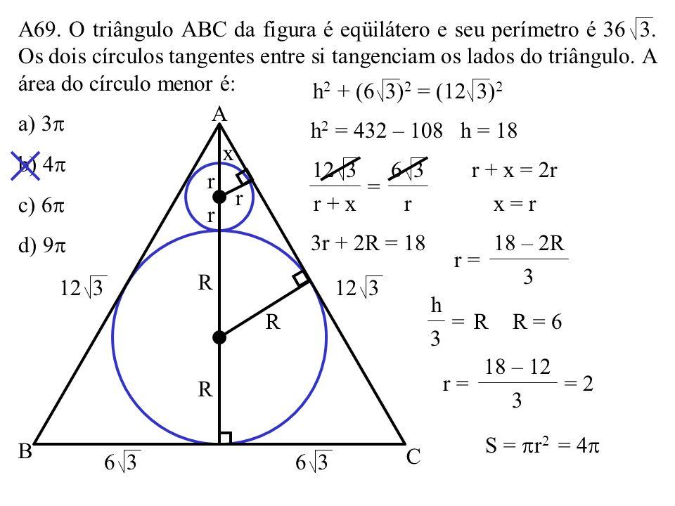 A68. Os pontos M e P dividem o lado AB do triângulo ABC em três partes iguais. MN e PQ são paralelos a BC. A razão entre a área do triângulo APQ e a á