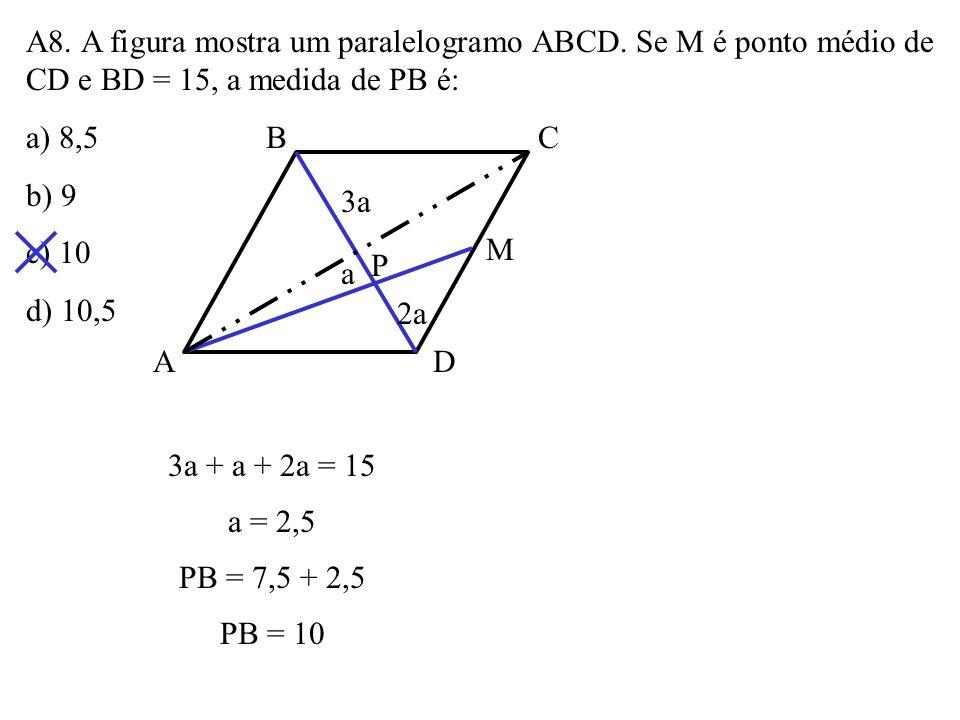 A7. Na figura, os ângulos assinalados são congruentes. O perímetro do triângulo ABC é: a) 15 b) 15,5 c) 16 d) 16,5 B A C 3 2 4 6 y x 3 + y 3 = 6 4 12