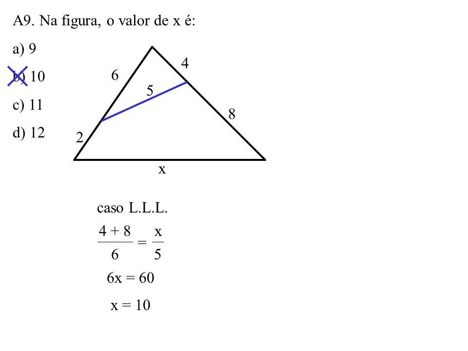 A8. A figura mostra um paralelogramo ABCD. Se M é ponto médio de CD e BD = 15, a medida de PB é: a) 8,5 b) 9 c) 10 d) 10,5 A BC D P M 3a 2a a 3a + a +