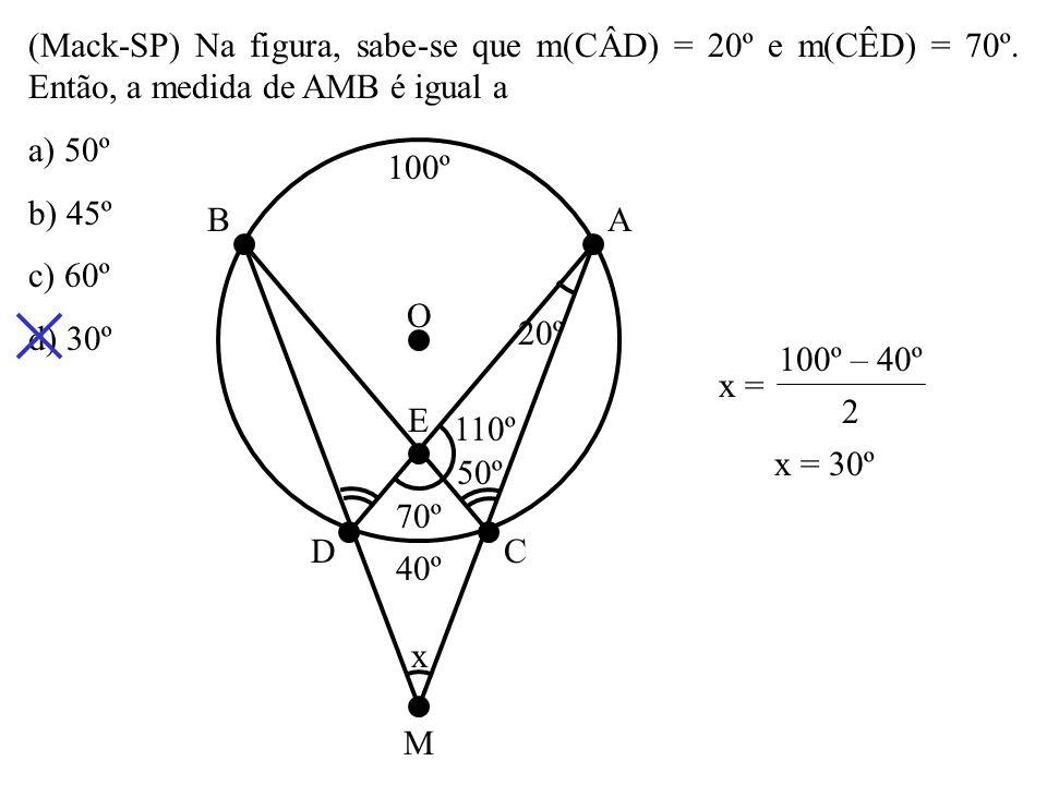 (UFES) Na figura, a medida de, em graus, é a) 52 b) 54 c) 56 d) 58 32º 58º 2 2 = 58º 2 = 58º